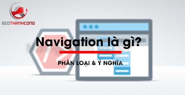 Web Navigation là gì & Phân loại, ý nghĩa thanh điều hướng là gì?
