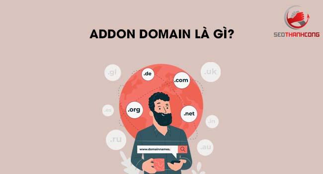 Ưu điểm Addon Domain là gì & Cách hoạt động của Addon Domain