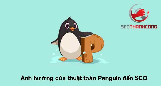 Ảnh hưởng đến SEO của thuật toán Google penguin là gì?