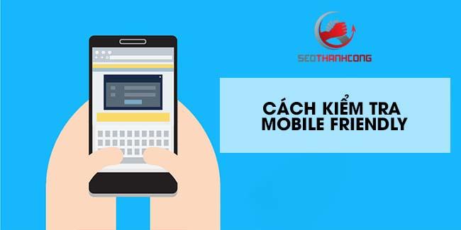 Cách kiểm tra Mobile Friendly của web