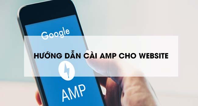Hướng dẫn cài AMP cho website