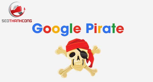 Thuật toán Google Pirate là gì & Ảnh hưởng thế nào đến SEO?