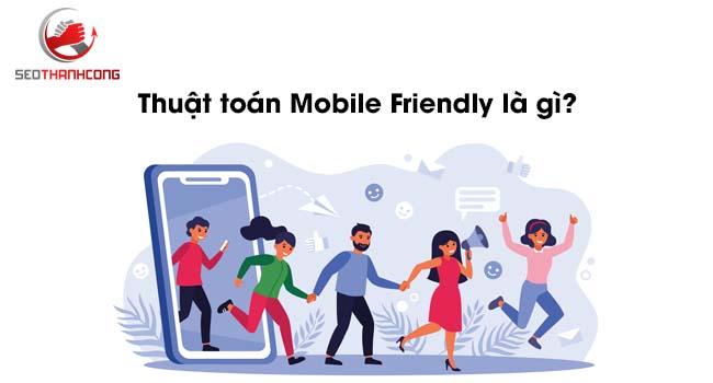 Thuật toán Mobile Friendly là gì & Ưu điểm của website Mobile Friendly