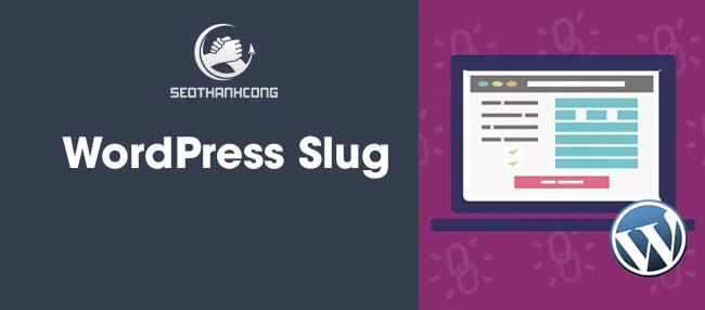 Slug nghĩa là gì? WordPress Slug là gì?